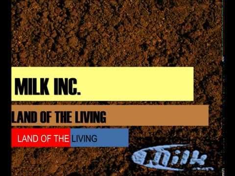 "Milk Inc. - ""Land Of The Living"" (Lyrics)"