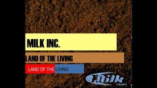 "Milk Inc. - ""Land Of The Living"" (Lyrics)"