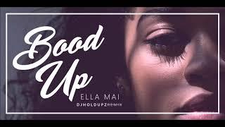 ELLA MAI X DJHOLDUPZ - BOO'D UP REMIX