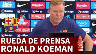 BARCELONA - CELTA | Rueda de prensa de KOEMAN | Diario AS