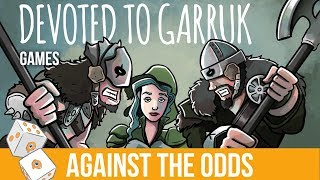 Against the Odds: Devoted to Garruk (Games)