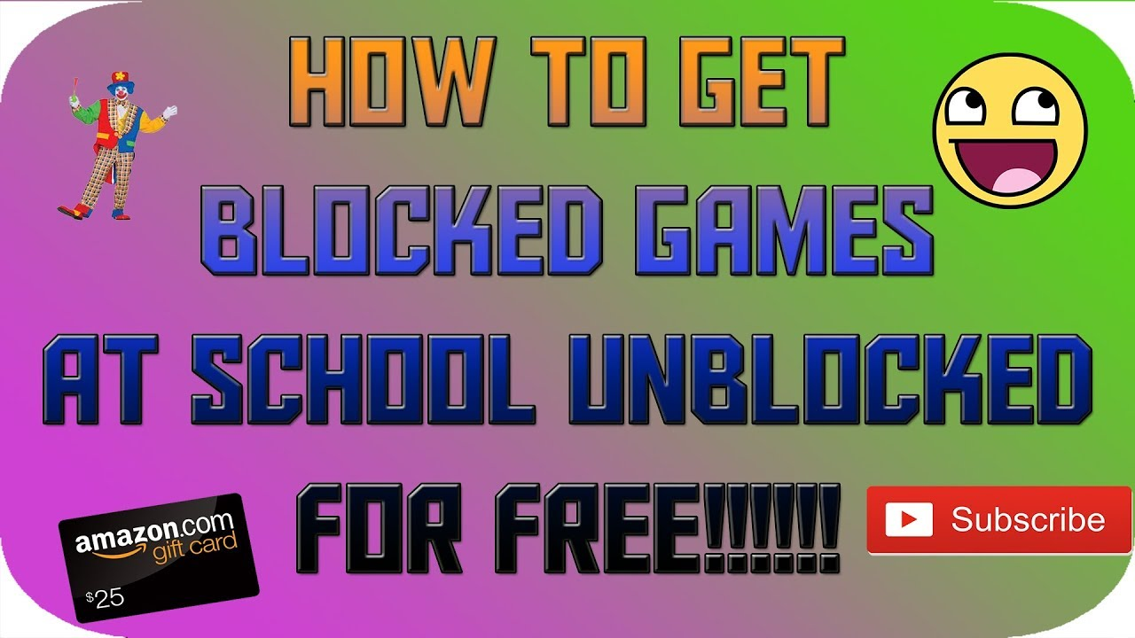 How To Get Blocked Games From School Unblocked 2017 2018