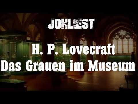 H. P. Lovecraft - Das Grauen im Museum [Hörbuch komplett]