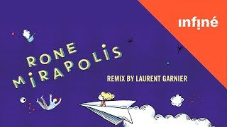 Rone - Mirapolis (Laurent Garnier Remix)
