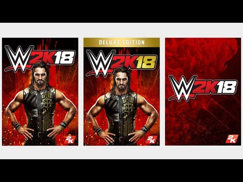 WWE 2K18 - Play Early, Deluxe Edition, Collector's Edition + Pre-Order Bonus