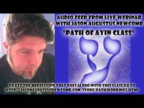 Qabalah Pathworking Path of Ayin Class (7th Class of Series)