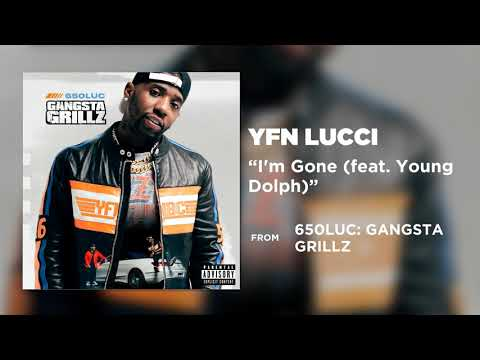 YFN Lucci – I'm Gone (ft. Young Dolph)