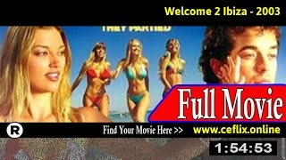 Welcome 2 Ibiza (2003) Full Movie Online