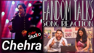Fandom Talks | Chehra | Coke Studio | Zoheb Hassan | Indian Reaction | Sushant Saxena Aanchal Singh