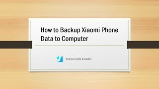 Backup Xiaomi Phone Data to Computer