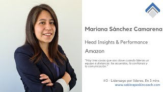 Liderazgo por líderes. 3 - Mariana Sánchez Camarena. Head Insights & Performance. Amazon.