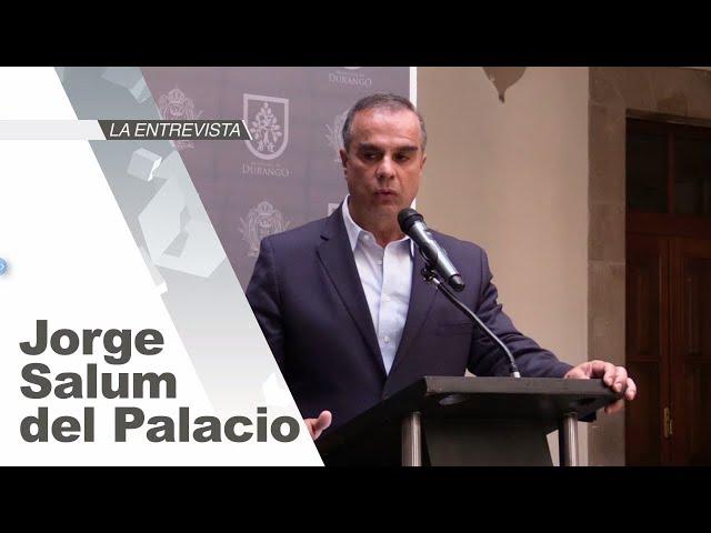 La Entrevista: Jorge Salum del Palacio, presidente municipal de Durango, Durango