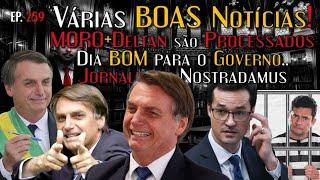 Várias BOAS Notícias! MORO e Deltan são PROCESSADOS, Dia BOM para o Governo, Jornalistas Nostradamus