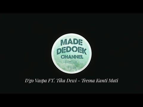 D'GO VASPA FT.TIKA DEWI - TRESNA KANTI MATI( LIRIK COVER)