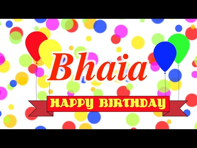 Happy Birthday Bhaia Song