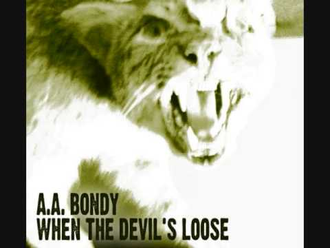 A.A. Bondy - When the Devils Loose