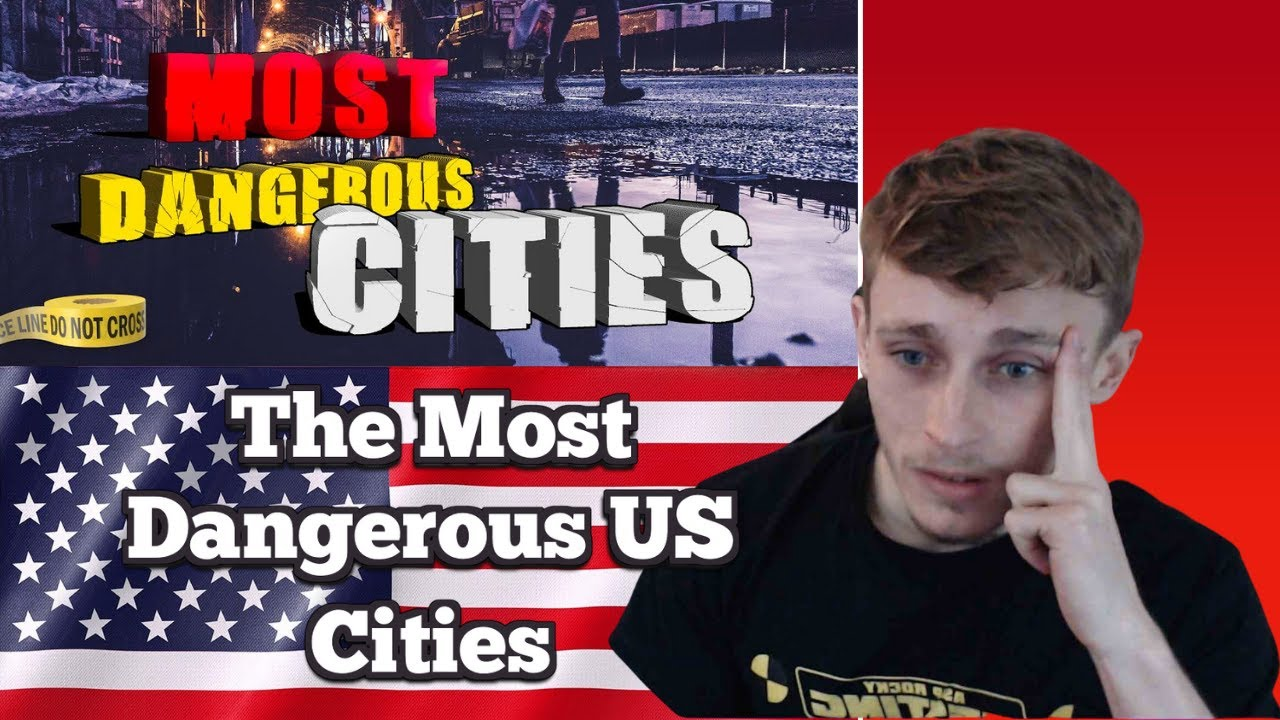British Guy Reacting to The 10 Most Dangerous Cities in the United States
