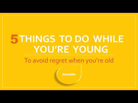 Avoid Regret And Do These 5 Things While You're Young!