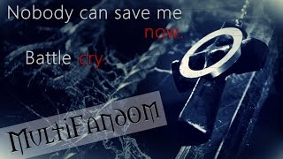 MultiFandom || Nobody can save me now...