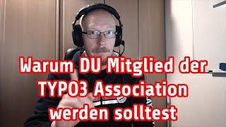 Warum DU Mitglied der TYPO3 Association werden solltest!