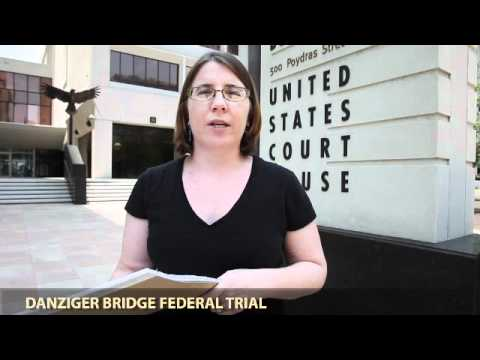New Orleans Danziger Bridge trial update July 5, 2011