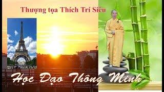 Học Đạo Thông Minh - TT Thích Trí Siêu - Viện Phật Học Linh Sơn-Pháp Quốc