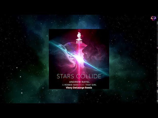 Andrew Rayel & Robbie Seed Feat. That Girl - Stars Collide (Vinny DeGeorge Remix)