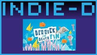 Indie-d || Derrick the Deathfin