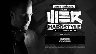 Brennan Heart presents WE R Hardstyle May (Classics prt 1)