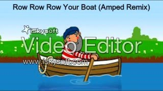Row Row Row Your Boat (Amped Remix)