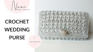 HOW TO CROCHET A WEDDING PURSE
