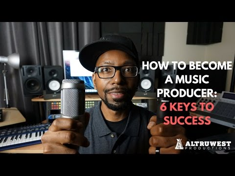 Beat Makers - Learn How to Become a Music Producer - 6 Keys to Success