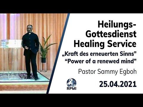 """RPMI-Heilungsgottesdienst - 25.04.2021 - Pastor Sammy Egboh """"Die Macht der Gesinnung"""""""