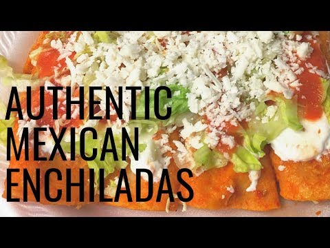 HOW TO MAKE AUTHENTIC MEXICAN ENCHILADAS