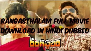 how to download Rangasthalam full movie in hindi dubbed ram charan teja