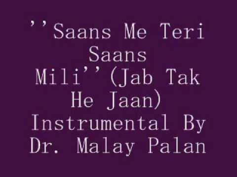 ''Saans Me Teri Saans Mili''(Jab Tak He Jaan)Instrumental By Dr.malay palan
