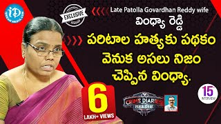 Late Patlolla Goverdhan Reddy's Wife Vindhya Reddy Full Interview | Crime Diaries With Muralidhar#15