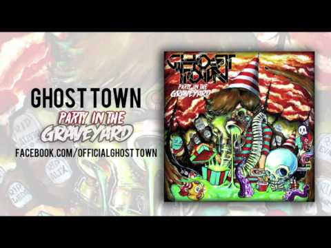 Ghost Town - Party In The Graveyard