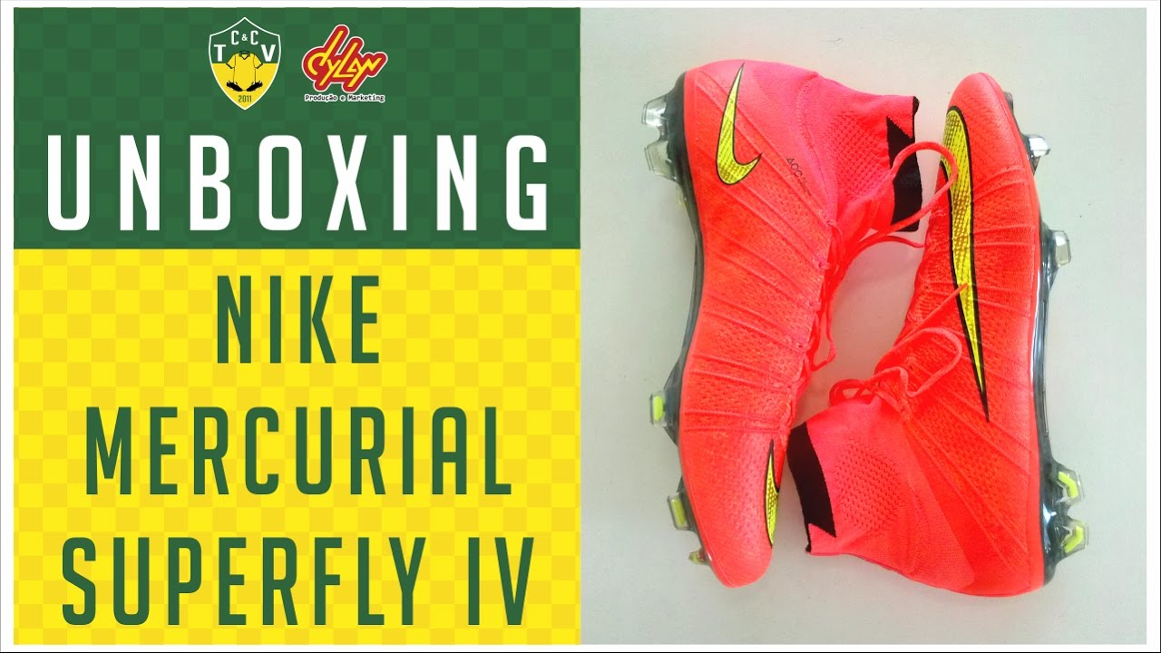 outlet store 3ac1b 3398a CHUTEIRA NIKE MERCURIAL SUPERFLY IV FG - UNBOXING - YouTube