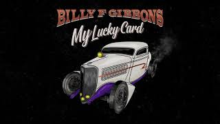 Billy F Gibbons - My Lucky Card (Official Audio)
