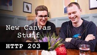 New Canvas Stuff - HTTP203