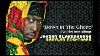 "Jahdan Blakkamoore - ""Down In The Ghetto"" from the album Babylon Nightmare (Lustre Kings 2010)"
