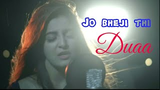 Jo bheji Thi Duaa is out now! Movie: Shanghai | Cover by Maham Waqar