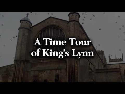 A Time Tour Of Kings Lynn!