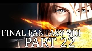 Final Fantasy 8 First Time Playthrough With That Crazy Commentary Son! Part 22