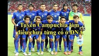 Tuyển Campuchia quyết định GÂY SỐC cho cả ĐNÁ