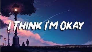 Machine Gun Kelly, Yungblud & Travis Barker - I Think I'm OKAY (Lyrics)