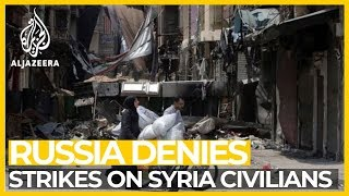 Russia envoy dismisses reports of attacks on Syrian civilians