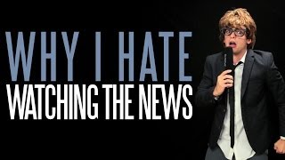 Why I Hate Watching the News