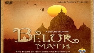 BELUR MATH | The heart of Ramakrishna Movement : A Documentary on Belur Math (Full)